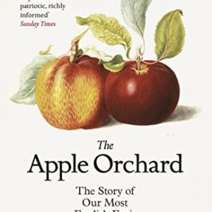 The-Apple-Orchard-The-Story-of-Our-Most-English-Fruit-0